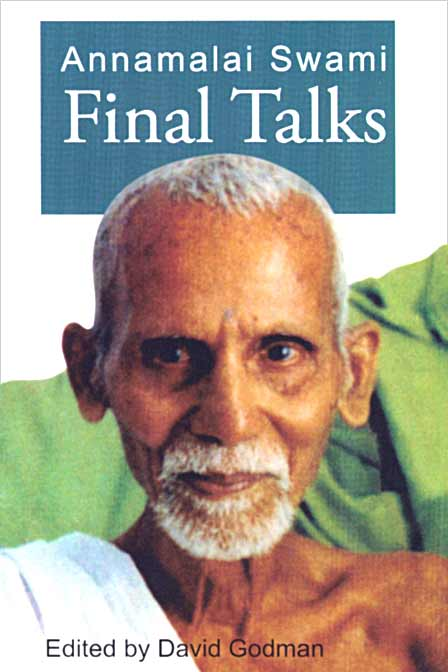 Annamalai Swami, Final Talks