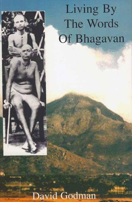 Annamalai Swami, Living by the Words of Bhagavan