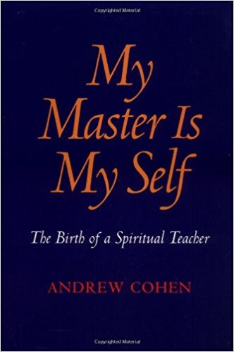 My Master is My Self by Andrew Cohen