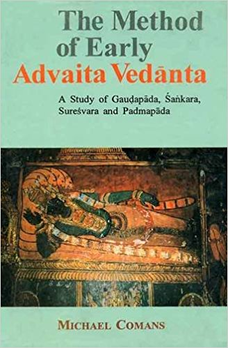 The Method of Early Advaita Vedanta by Michael Comans, PhD