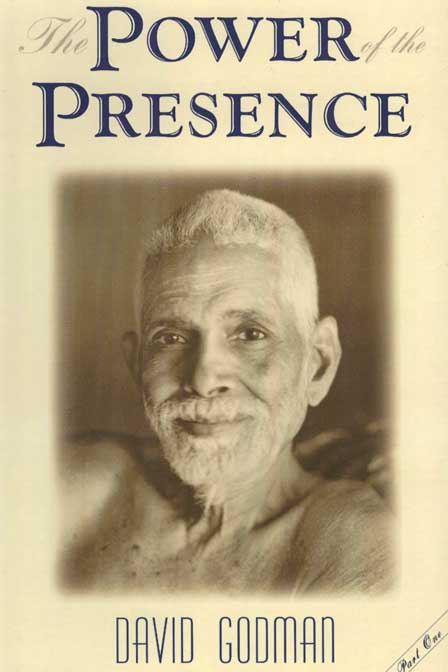 The Power of the Presence Part One by David Godman
