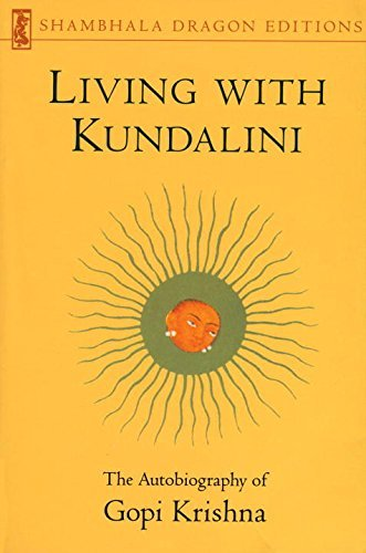 Gopi Krishna, Living With Kundalini