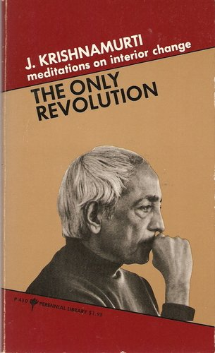 The Only Revolution by J. Krishnamurti