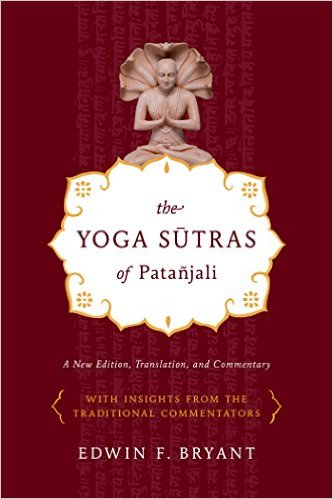 The Yoga Sutras of Patanjalai edited by Edwin Bryant