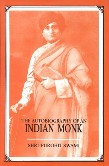 Autobiography of an Indian Monk by Shi Purohit Swami