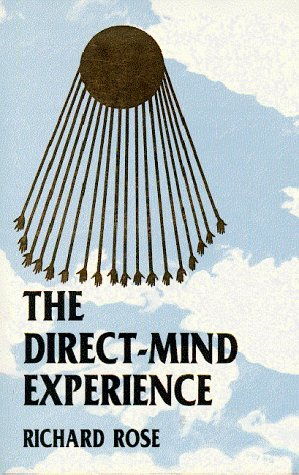 The Direct Mind Experience by Richard Rose