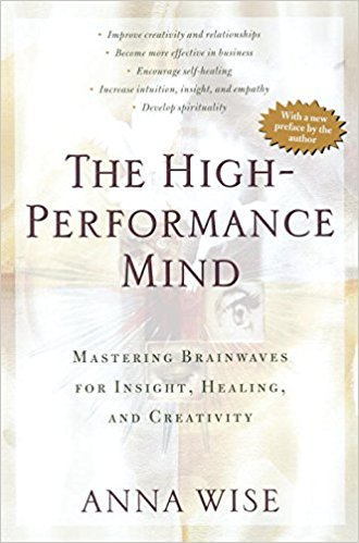 The High Performance Mind by Anna Wise