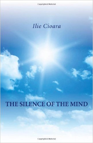Ilie Cioara, The Silence of the Mind