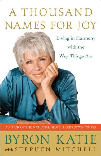 Byron Katie, A Thousand Names for Joy