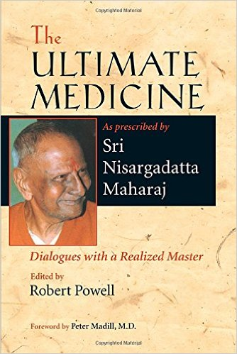 The Ultimate Medicine by Nisargadatta